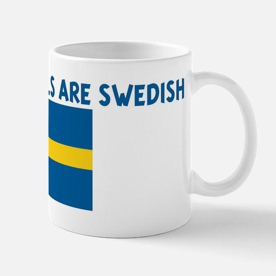 THE CUTEST GIRLS ARE SWEDISH Mug
