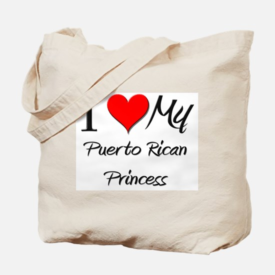 I Love My Puerto Rican Princess Tote Bag