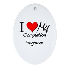 I Heart My Completion Engineer Oval Ornament