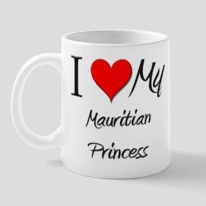 I Love My Mauritian Princess Mug