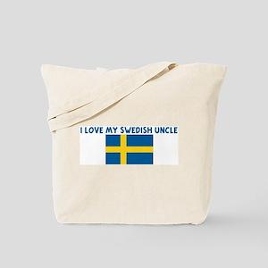 I LOVE MY SWEDISH UNCLE Tote Bag