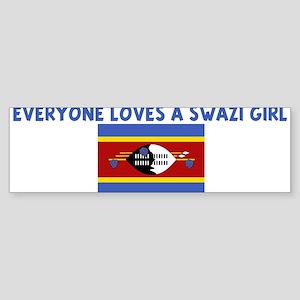 EVERYONE LOVES A SWAZI GIRL Bumper Sticker