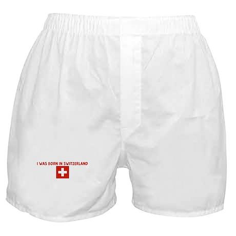 I WAS BORN IN SWITZERLAND Boxer Shorts