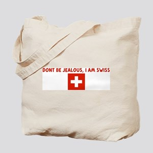 DONT BE JEALOUS I AM SWISS Tote Bag