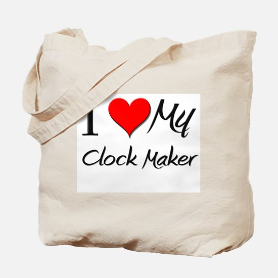 I Heart My Clock Maker Tote Bag