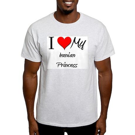 I Love My Iranian Princess Light T-Shirt