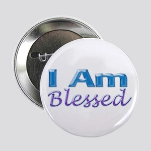 "I Am Blessed 2.25"" Button"