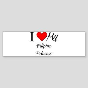 I Love My Filipino Princess Bumper Sticker