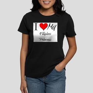 I Love My Filipino Princess Women's Dark T-Shirt