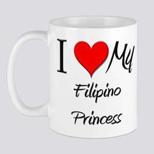 I Love My Filipino Princess Mug