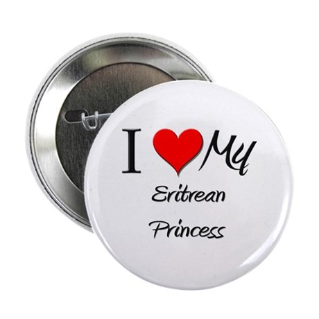 "I Love My Eritrean Princess 2.25"" Button (10 pack)"