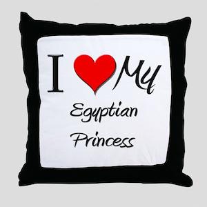 I Love My Egyptian Princess Throw Pillow