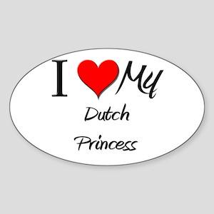 I Love My Dutch Princess Oval Sticker