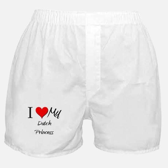 I Love My Dutch Princess Boxer Shorts