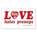Love Hates Prenups Rectangle Sticker