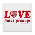 Love Hates Prenups Tile Coaster