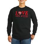 Love Hates Prenups Long Sleeve Dark T-Shirt