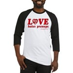 Love Hates Prenups Baseball Jersey