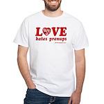 Love Hates Prenups White T-Shirt