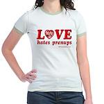 Love Hates Prenups Jr. Ringer T-Shirt