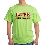 Love Hates Prenups Green T-Shirt