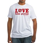 Love Hates Prenups Fitted T-Shirt