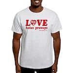 Love Hates Prenups Light T-Shirt