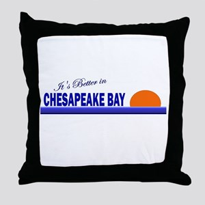 Its Better in Chesapeake Bay Throw Pillow