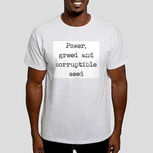 """Power and Greed"" Ash Grey T-Shirt"