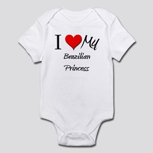 I Love My Brazilian Princess Infant Bodysuit