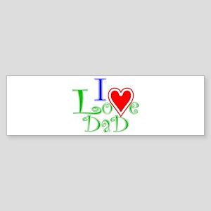 I Love DAD Bumper Sticker