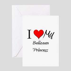 I Love My Belizean Princess Greeting Card