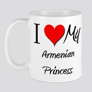I Love My Armenian Princess Mug