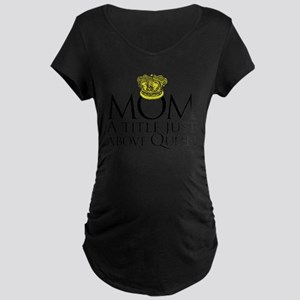 MOM - A title just above queen Maternity T-Shirt