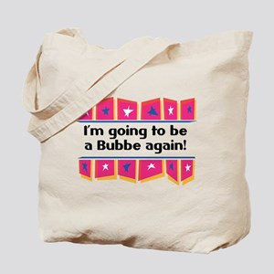 I'm Going to be a Bubbe Again! Tote Bag
