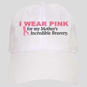 Pink For My Mother's Bravery 1 Cap