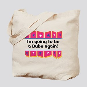I'm Going to be a Bube Again! Tote Bag