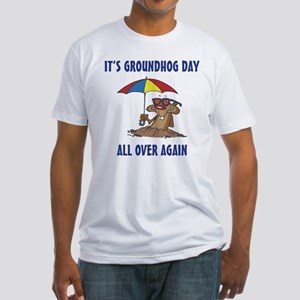 Groundhog day Fitted T-Shirt