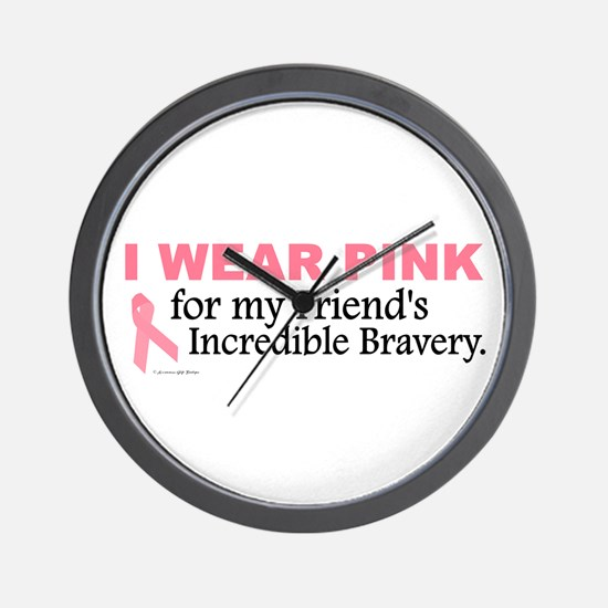 Pink For My Friend's Bravery 1 Wall Clock