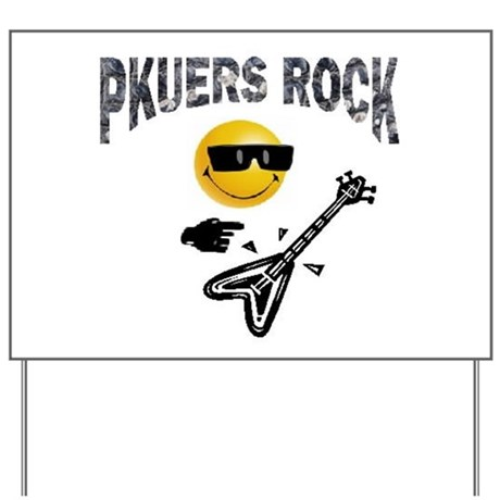 PKUERS ROCK Gifts Yard Sign