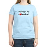 My Dog Is My Valentine! Women's Light T-Shirt