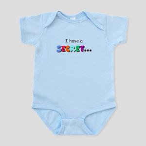 I have a secret Infant Bodysuit
