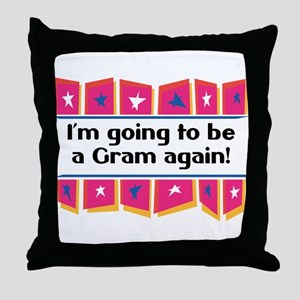 I'm Going to be a Gram Again! Throw Pillow