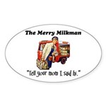 The Milkman Says Hi to Your Mom Oval Sticker