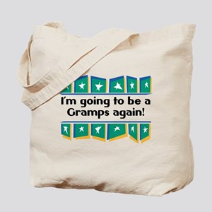 I'm Going to be a Gramps Again! Tote Bag