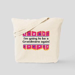 I'm Going to be a Grandmere Again! Tote Bag