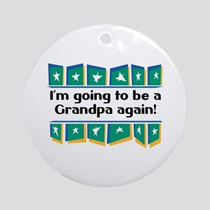 I'm Going to be a Grandpa Again! Ornament (Round)