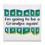I'm Going to be a Grandpa Again! Tile Coaster