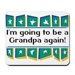 I'm Going to be a Grandpa Again! Mousepad