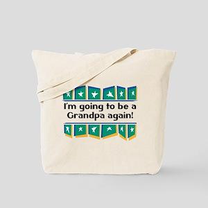 I'm Going to be a Grandpa Again! Tote Bag